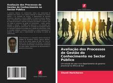 Borítókép a  Avaliação dos Processos de Gestão do Conhecimento no Sector Público - hoz