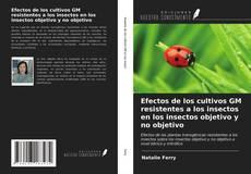 Portada del libro de Efectos de los cultivos GM resistentes a los insectos en los insectos objetivo y no objetivo