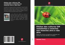 Обложка Efeitos das culturas GM resistentes a insectos nos insectos alvo e n?o alvo
