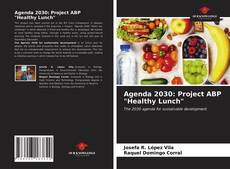 """Bookcover of Agenda 2030: Project ABP """"Healthy Lunch"""""""