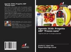 """Bookcover of Agenda 2030: Progetto ABP """"Pranzo sano"""""""