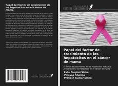 Copertina di Papel del factor de crecimiento de los hepatocitos en el cáncer de mama