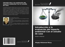 Bookcover of Introducción a la evaluación del impacto ambiental Con el estudio de caso