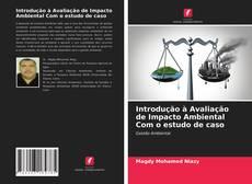 Portada del libro de Introdução à Avaliação de Impacto Ambiental Com o estudo de caso