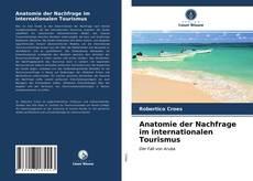Portada del libro de Anatomie der Nachfrage im internationalen Tourismus