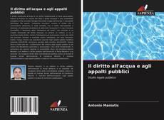 Capa do livro de Il diritto all'acqua e agli appalti pubblici