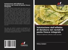 Portada del libro de Valutazione dell'effetto di doratura nei ravioli di pasta fresca integrale