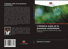 Bookcover of L'histoire orale et la jeunesse autochtone
