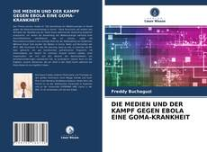 Bookcover of DIE MEDIEN UND DER KAMPF GEGEN EBOLA EINE GOMA-KRANKHEIT