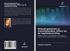 Borítókép a  Belastingstelsels in transitielanden, Effect op de kapitaalvorming - hoz