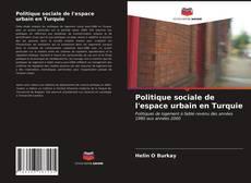 Couverture de Politique sociale de l'espace urbain en Turquie