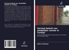 Bookcover of Sociaal beleid van stedelijke ruimte in Turkije