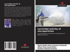 Bookcover of Larvicidal activity of microparticles