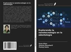 Explorando la nanotecnología en la odontología kitap kapağı