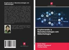 Обложка Explorando a Nanotecnologia em Odontologia