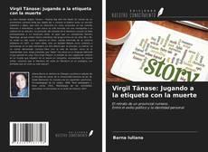 Bookcover of Virgil Tănase: Jugando a la etiqueta con la muerte