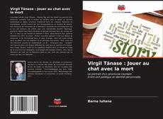 Bookcover of Virgil Tănase : Jouer au chat avec la mort