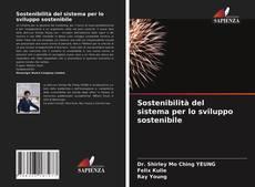 Copertina di Sostenibilità del sistema per lo sviluppo sostenibile