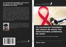 Borítókép a  La correlación fisiológica del cáncer de mama con determinados problemas de salud - hoz