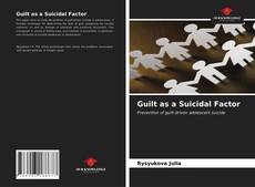 Bookcover of Guilt as a Suicidal Factor