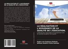 Buchcover von LA RÉALISATION ET L'ASSURANCE DE LA QUALITÉ DE L'ÉDUCATION.