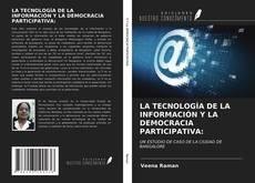 Portada del libro de LA TECNOLOGÍA DE LA INFORMACIÓN Y LA DEMOCRACIA PARTICIPATIVA: