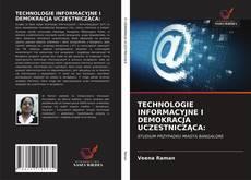 Borítókép a  TECHNOLOGIE INFORMACYJNE I DEMOKRACJA UCZESTNICZĄCA: - hoz