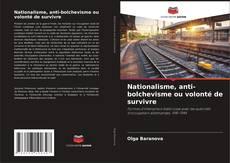 Обложка Nationalisme, anti-bolchevisme ou volonté de survivre