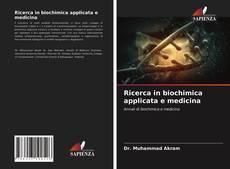 Bookcover of Ricerca in biochimica applicata e medicina