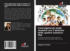 Copertina di Coinvolgimento degli studenti con il disturbo dello spettro autistico - TEA