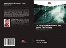 Bookcover of La biophysique dans les soins infirmiers