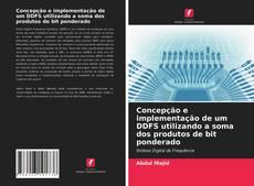 Portada del libro de Concepção e implementação de um DDFS utilizando a soma dos produtos de bit ponderado