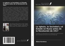 Bookcover of La Iglesia, la Sociedad y el Estado en Rusia antes de la Revolución de 1917