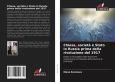 Bookcover of Chiesa, società e Stato in Russia prima della rivoluzione del 1917