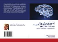 Bookcover of The Effectiveness of Cognitive Rehabilitation on Executive Function