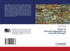 Couverture de Effect of Recycled Aggregate on Concrete Strength