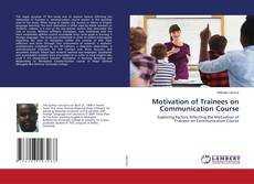 Bookcover of Motivation of Trainees on Communication Course