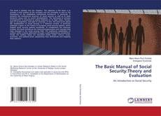 Portada del libro de The Basic Manual of Social Security:Theory and Evaluation