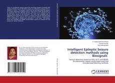 Bookcover of Intelligent Epileptic Seizure detection methods using Biosignals