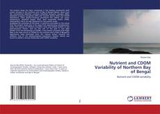 Bookcover of Nutrient and CDOM Variability of Northern Bay of Bengal
