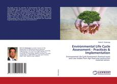 Bookcover of Environmental Life Cycle Assessment - Practices & Implementation