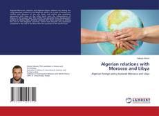 Обложка Algerian relations with Morocco and Libya
