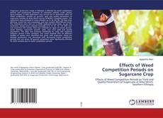 Capa do livro de Effects of Weed Competition Periods on Sugarcane Crop
