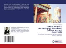 Couverture de Famous historical monuments of Samarkand, Bukhara and and Shakhrisabz