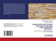 Borítókép a  FABRICATION AND TESTING ANALYSIS OF NATURAL FIBRE COMPOSITE MATERIALS - hoz
