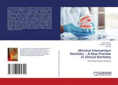 Bookcover of Minimal Intervention Dentistry – A New Frontier in Clinical Dentistry