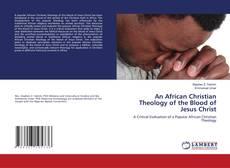An African Christian Theology of the Blood of Jesus Christ kitap kapağı