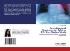 Bookcover of Formulation and Development of Cefixime Trihydrate Floating Tablets