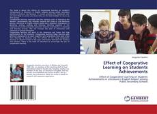 Bookcover of Effect of Cooperative Learning on Students Achievements