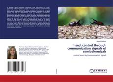 Bookcover of Insect control through communication signals of semiochemicals